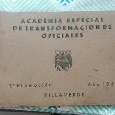 Militaria: LIBRO ACADEMIA ESPECIAL DE TRANSFORMACIÓN DE OFICIALES 1ª PROMOCION AÑO 1944. Lote 142153392