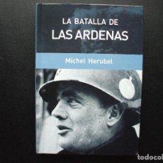 Militaria: LA BATALLA DE LAS ARDENAS. MICHEL HERUBEL. Lote 142227574