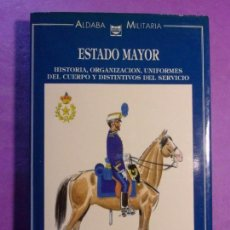Militaria: ESTADO MAYOR / L. GRÁVALOS-J.M. BUENO-J.L. CALVO / ALDABA MILITARIA. Lote 142362902