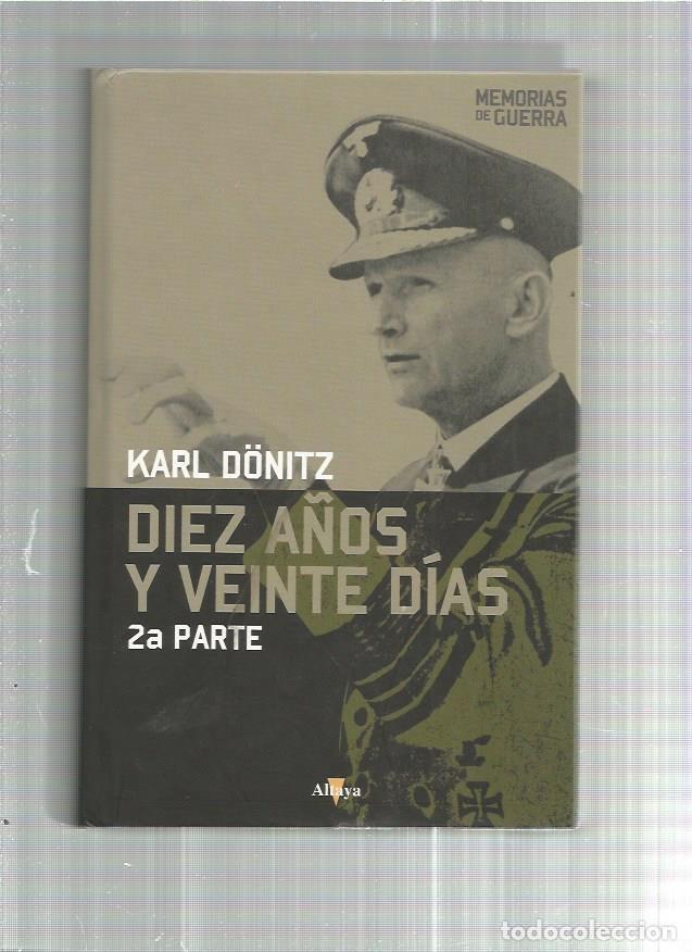 DIEZ AÑOS Y VEINTE DIAS (Militar - Libros y Literatura Militar)