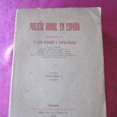 Militaria: POLICIA RURAL EN ESPAÑA. 1916 LUIS REDONET Y LÓPEZ-DORIGA. VOLUMEN I. Lote 143155438