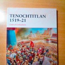 Militaria: OSPREY TENOCHTITLAN 1519-21 CLASH OF CIVILIZATIONS. Lote 143265070