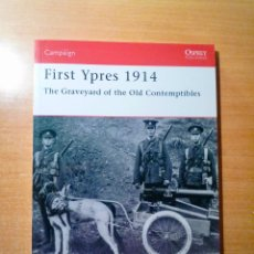 Militaria: OSPREY FIRST YPRES 1914 THE GRAVEYARD OF THE OLD CONTEMPTIBLES. Lote 143265610