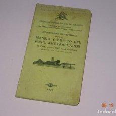 Militaria: INSTRUCCIONES PROVISIONALES PARA EL MANEJO Y EMPLEO DEL FUSIL AMETRALLADOR DE 7 MM. MODELO DE 1922. Lote 143345118