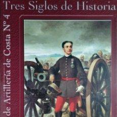 Militaria: TRES SIGLOS DE HISTORIA : REGIMIENTO DE ARTILLERÍA DE COSTA Nº4 (1710-2010) / MIGUEL GARCÍA DÍAZ.. Lote 143583902