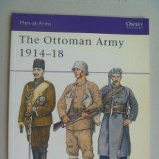 Militaria: OSPREY: THE OTTOMAN ARMY 1914-18, EL EJERCITO OTOMANO EN LA 1ª GUERRA MUNDIAL. EN INGLES. Lote 155878449