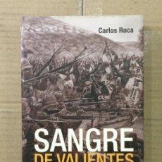 Militaria: SANGRE DE VALIENTES SIETE COMBATES HEROICOS DE CARLOS ROCA. Lote 143823894