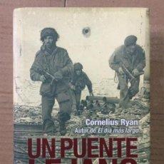 Militaria: CORNELIUS RYAN. UN PUENTE LEJANO. INEDITA EDITORES. Lote 143824274