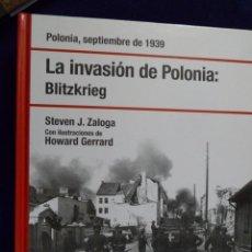 Militaria: LA INVASIÓN DE POLONIA: BLITZKRIEG. POLONIA, SEPTIEMBRE DE 1939. S.J. ZALOGA.. OSPREY TAPA DURA. Lote 143988938