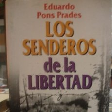 Militaria: LOS SENDEROS DE LA LIBERTAD EUROPA 1936-1945 EDUARDO PONS PRADES - PORTAL DEL COL·LECCIONISTA*****. Lote 144211902