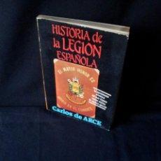 Militaria: CARLOS DE ARCE - HISTORIA DE LA LEGION ESPAÑOLA - EDITORIAL MITRE 1984. Lote 144733430
