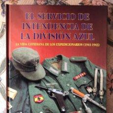 Militaria: LIBRO. SERVICIO INTENDENCIA. DIVISIÓN AZUL. II GUERRA MUNDIAL. ALEMANIA. ESPAÑA. Lote 144761970