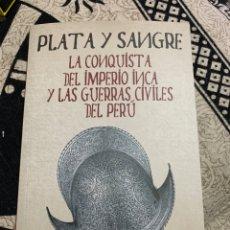 Militaria: DESPERTA FERRO PLATA Y SANGRE LA CONQUISTA DEL IMPERIO INCA Y LAS GUERRAS CIVILES DEL PERÚ. Lote 144915032