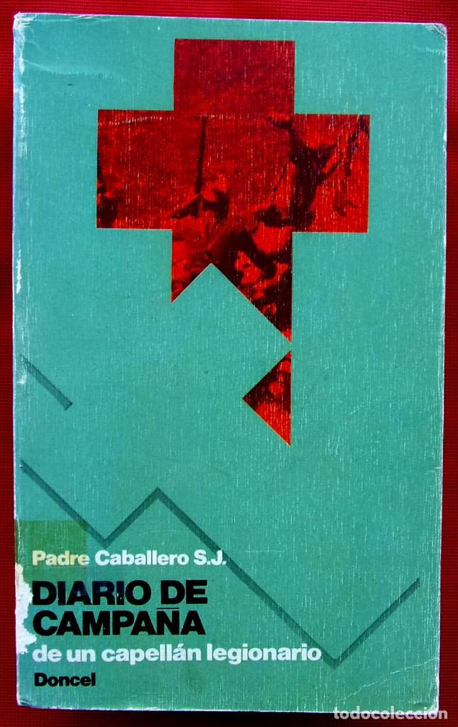 DIARIO DE CAMPAÑA DE UN CAPELLÁN LEGIONARIO. 1ª EDICIÓN 1976. GUERRA CIVIL ESPAÑOLA. (Militar - Libros y Literatura Militar)