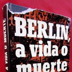 Militaria: DIVISIÓN AZUL. BERLÍN, A VIDA O MUERTE. AÑO: 1990. MIGUEL EZQUERRA.. Lote 144999962