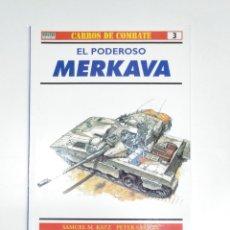 Militaria: EL PODEROSO MERKAVA. CARROS DE COMBATE Nº 3. SAMUEL M. KATZ. PETER SARSON. TDKR13. Lote 145157046