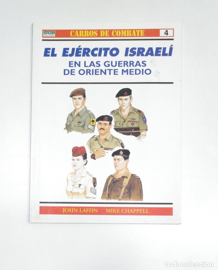 EL EJERCITO ISRAELI. CARROS DE COMBATE Nº 4. EN LAS GUERRAS DE ORIENTE MEDIO. JOHN LAFFIN. TDKR13 (Militar - Libros y Literatura Militar)