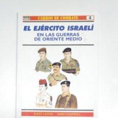 Militaria: EL EJERCITO ISRAELI. CARROS DE COMBATE Nº 4. EN LAS GUERRAS DE ORIENTE MEDIO. JOHN LAFFIN. TDKR13. Lote 145157186