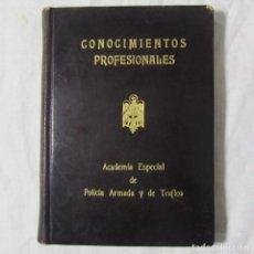 Militaria: CONOCIMIENTOS PROFESIONALES ACADEMIA ESPECIAL DE POLICIA ARMADA Y DE TRÁFICO 1957. Lote 145200358