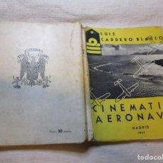 Militaria: GALICIA - CINEMATICA AERONAVAL - LUIS CARRERO BLANCO - EDITORA NAVAL 1941 260PAG 20CM + INFO 1S. Lote 145428994