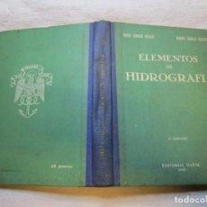 Militaria: ELEMENTOS DE HIDROGRAFIA - DARIO SOMOZA HARTLEY - EDITORA NAVAL 1943 214PAG 130 DIBUJOS + INFO 1S. Lote 145429610