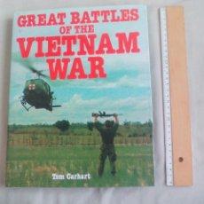 Militaria: GREAT BATTLES OF THE VIETNAM WAR. TOM CARHART.1985. BATALLAS EN LA GUERRA DE VIETNAM. Lote 145542270