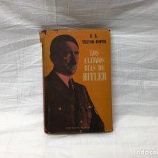 Militaria: LOS ÚLTIMOS DÍAS DE HITLER TREVOR-ROPER. Lote 145565570