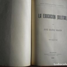 Militaria: 1899 LA EDUCACION MILITAR JOSE IBAÑEZ MARIN. Lote 145603934