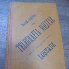 Militaria: MANUAL PRACTICO DE TELEGRAFIA MILITAR. D. FERNANDO DE LOSSADA Y SADA. 1886.. Lote 145688610