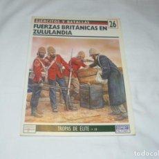 Militaria: OSPREY EJERCITOS Y BATALLAS Nº 26 FUERZAS BRITÁNICAS EN ZULULANDIA. Lote 145788414