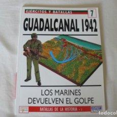 Militaria: OSPREY EJERCITOS Y BATALLAS Nº 7 GUADALCANAL 1942. Lote 145788818