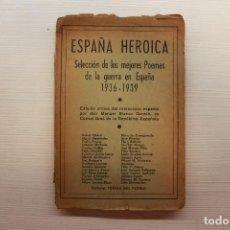 Militaria: ESPAÑA HEROICA, SELECCIÓN DE LOS MEJORES POEMAS DE LA GUERRA EN ESPAÑA, 1936-1939, ED. TEATRO DEL PU. Lote 145890474