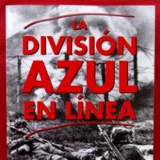 Militaria: LA DIVISIÓN AZUL EN LINEA. AÑO:2003. BUEN ESTADO. DÍAZ DE VILLEGAS.. Lote 146097634