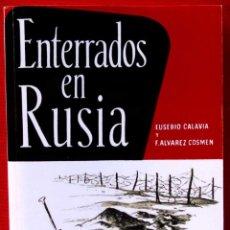 Militaria: DIVISIÓN AZUL. ENTERRADOS EN RUSIA. EUSEBIO CALAVIA Y F.ALVAREZ COSMEN . BUEN ESTADO.. Lote 146122206