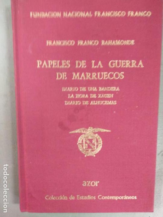 PAPELES DE LA GUERRA DE MARRUECOS - FUNDACIÓN NACIONAL FRANCISCO FRANCO -FRANCISCO FRANCO (Militaria - Bücher und Militärliteratur)