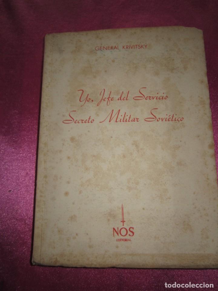 YO, JEFE DEL SERVICIO SECRETO MILITAR SOVIÉTICO, DEL GENERAL GUALTERIO (Militar - Libros y Literatura Militar)