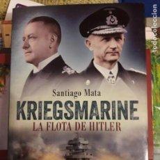 Militaria: KRIEGSMARINE. LA FLOTA DE HITLER. SANTIAGO MATA.. Lote 146460246