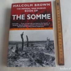 Militaria: THE IMPERIAL WAR MUSEUM BOOK OF THE SOMME. MALCOLM BROWN. PAN BOOK GRAND STRATEGY SERIES. 2002. Lote 146582778