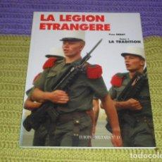 Militaria: LA LEGION ETRANGERE TOMO I -. Lote 161657714