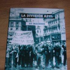 Militaria: LA DIVISION AZUL EN IMAGENES. 1941-1943.. Lote 146980318