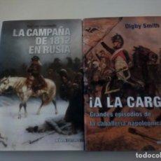 Militaria: LOTE FORMADO POR ¡A LA CARGA! DE DIGBY SMITH Y LA CAMPAÑA DE 1812 EN RUSIA DE CLAUSEWITZ. Lote 147025598