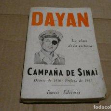 Militaria: DAYAN: LA CLAVE DE LA VICTORIA, EL LEGENDIARIO LIBRO EN EMECÉ 1967, CON MAPAS. PESA 240 G. Lote 147404162