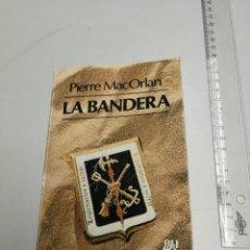 Militaria: LA BANDERA. PIERRE MAC ORLAN. CARALT. Nº115. 1977. 299 PAGINAS. 18X11,7CM. Lote 147562898