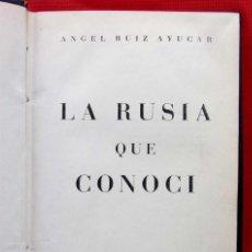 Militaria: DIVISIÓN AZUL. LA RUSIA QUE CONOCÍ. 1ª EDICIÓN. AÑO: 1954. ANGEL RUIZ AYUCAR.. Lote 147628790