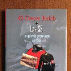Militaria: LIBRO. LAS SS. LA GUARDIA PRETORIANA DE ÉLITE. II GUERRA MUNDIAL. ADOLF HITLER. ALEMANIA. Lote 147641254