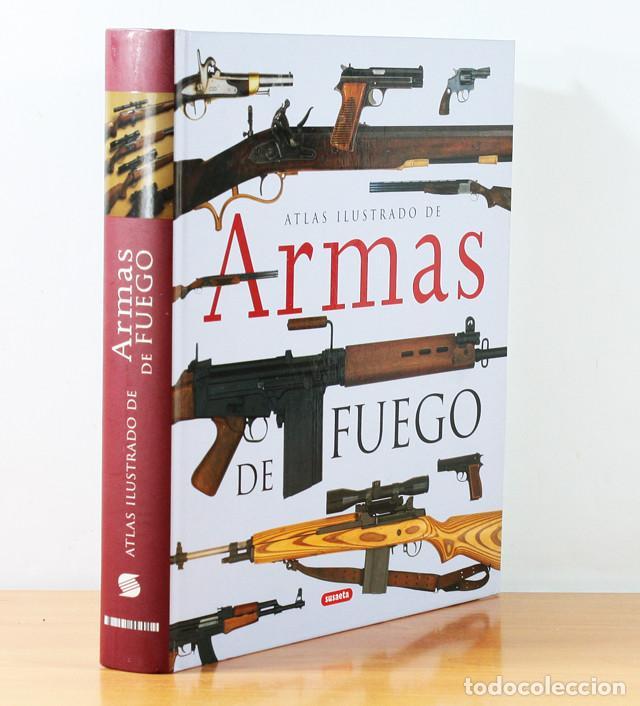 ATLAS ILUSTRADO DE LAS ARMAS DE FUEGO, SUSAETA, TAPA DURA 272 PAGINAS (Militar - Libros y Literatura Militar)