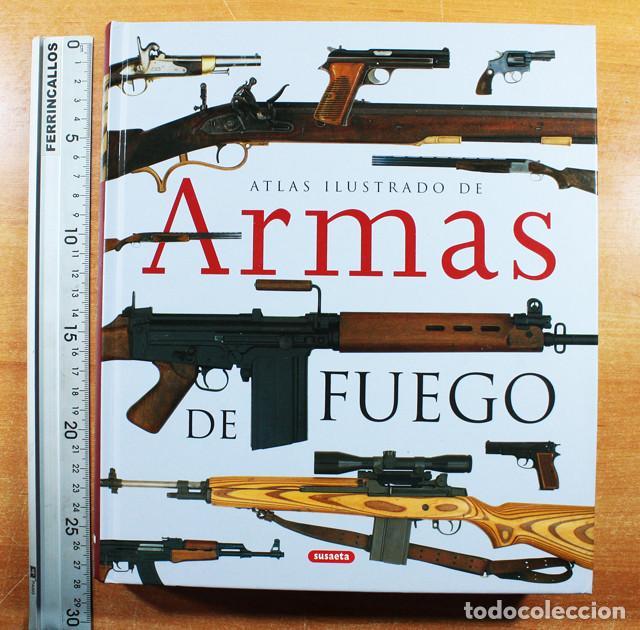 Militaria: ATLAS ILUSTRADO DE LAS ARMAS DE FUEGO, SUSAETA, TAPA DURA 272 PAGINAS - Foto 2 - 147762286