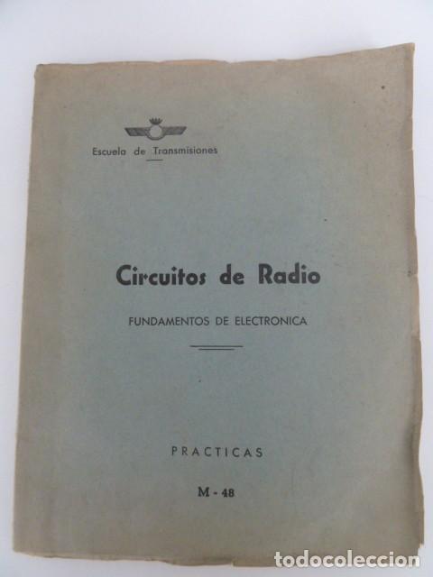 ESCUELA DE TRANSMISIONES EJERCITO DEL AIRE. CIRCUITOS DE RADIO. FUNDAMENTOS DE ELECTRONICA PRACTICAS (Militar - Libros y Literatura Militar)
