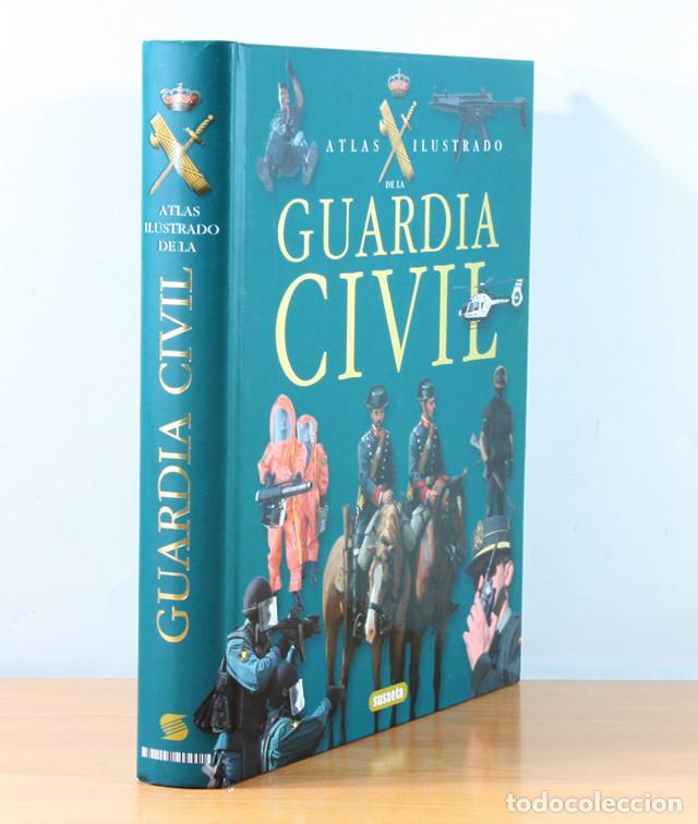 ATLAS ILUSTRADO DE LA GUARDIA CIVIL, SUSAETA 282 PAGINAS, TAPA DURA MUY ILUSTRADO (Militar - Libros y Literatura Militar)