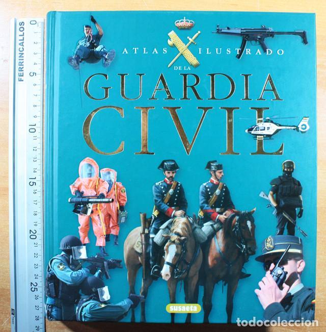 Militaria: ATLAS ILUSTRADO DE LA GUARDIA CIVIL, SUSAETA 282 PAGINAS, TAPA DURA MUY ILUSTRADO - Foto 2 - 147764046